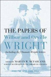The Papers of Wilbur & Orville Wright, Including the Chanute-Wright Papers
