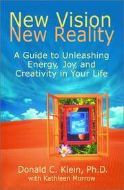 New Vision, New Reality: A Guide to Unleashing Energy, Joy, and Creativity in Your Life
