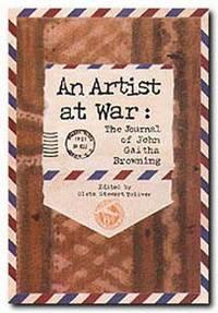 An Artist at War: The Journal of John Gaitha Browning (War and the Southwest)