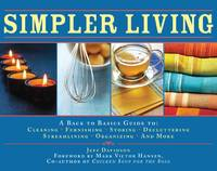 SIMPLE LIVING: Over 1,500 Ways To Simplify, Streamline & Remake Your Life