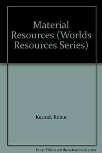Material Resources (Worlds Resources Series)
