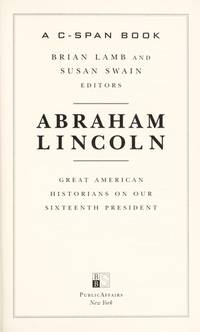 Abraham Lincoln : Great American Historians on our Sixteenth President