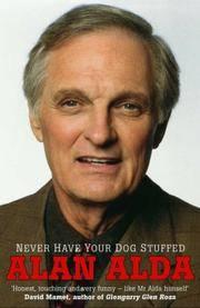 NEVER HAVE YOUR DOG STUFFED Alan Alda
