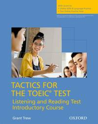 Tactics for the TOEIC (R) Test, Reading and Listening Test, Introductory Course: Student's...