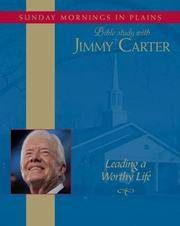 Leading a Worthy Life: Bible Study With Jimmy Carter by  Jimmy Carter - 2007 - from The Yard Sale Store and Biblio.com