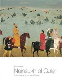 Nainsukh of Guler: A Great Indian Painter From a Small hill-State