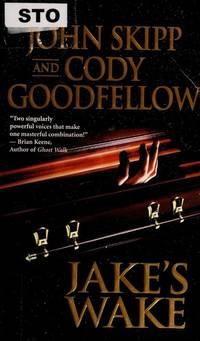 Jake's Wake by John Skipp; Cody Goodfellow - 2008-12-30