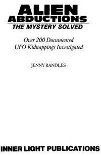 ABDUCTION: Over 200 documented UFO kidnappings exhaustively investigated.
