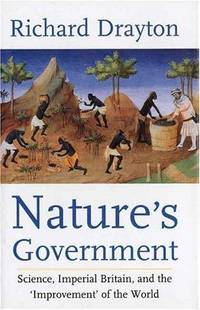 image of Nature's Government: Science, Imperial Britain and the 'Improvement' of the World