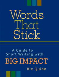 Words That Stick: A Guide to Short Writing with Big Impact