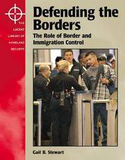 Defending the Borders: The Role of Border and Immigration Control (The Lucent Library of Homeland Security)