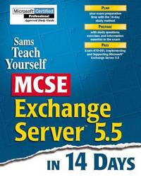 Sams Teach Yourself MCSE Exchange Server 5.5 in 14 Days (Covers Exam #70-081)