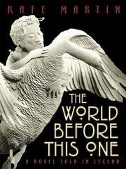 The World Before This One: A Novel Told in Legend