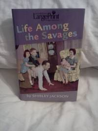 Life Among the Savages  Large Print Edition