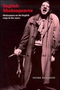 English Shakespeares: Shakespeare on the English Stage in the 1990s