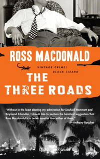 The Three Roads (Vintage Crime/Black Lizard) by Ross Macdonald - Paperback - from Better World Books Ltd and Biblio.com