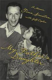 My Father's Daughter A Memoir by Tina Sinatra - First Edition; First Printing - 2000 - from Lavender Path Antiques and Books (SKU: 7617)