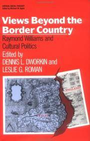 Views Beyond the Border Country: Raymond Williams and Cultural Politics (Critical Social Thought)