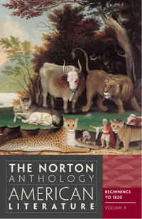 The Norton Anthology of American Literature Beginnings to 1820 Vol A 8th Edition