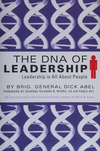 The DNA of Leadership by Brig. General Dick Abel  - Paperback  - from Discover Books (SKU: 3191928809)