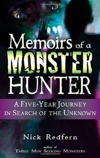 Memoirs of a Monster Hunter,   A Five-Year Journey in Search of the Unknown