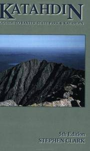 Katahdin: A Guide to Baxter State Park & Katahdin, 5th Edition