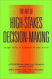 The art of high stakes decision making: tough calls in a speed driven world