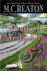 DEATH OF YESTERDAY, A HAMISH MACBETH MYSTERY