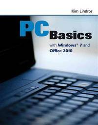 PC basics with Windows 7 and Office 2010.