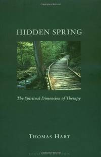 Hidden Spring The Spiritual Dimension of Therapy
