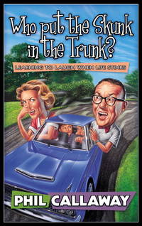 Who Put the Skunk in the Trunk? Learning to Laugh When Life Stinks