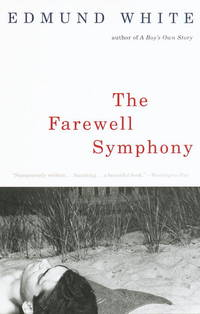 The Farewell Symphony by  Edmund White - Paperback - 1998 - from KingChamp Books and Biblio.co.uk