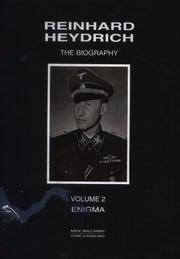 Reinhard Heydrich: The Biography, Vol. 2: Enigma (v. 2)