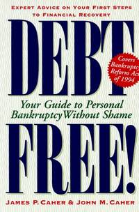 DEBT FREE!: YOUR GUIDE TO PERSONAL BANKRUPTCY WITHOUT SHAME