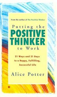 Putting the Positive Thinker to Work