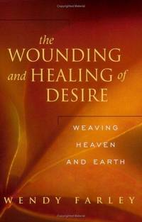 The Wounding and Healing of Desire: Weaving Heaven and Earth