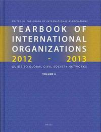 Yearbook of international organizations 2012-2013; guide to global civil society networks, 49th...