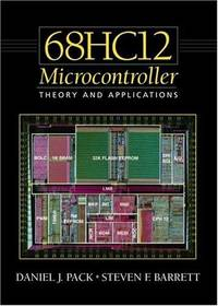 The 68hc12 Microcontroller: Theory and Applications by  Steven  and Barrett - Hardcover - 2001 - from Malvern Phillips and Biblio.com