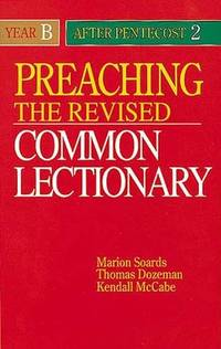 Preaching the Revised Common Lectionary  Year B After Pentecost 2