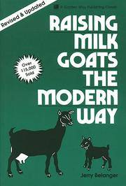 Raising Milk Goats the Modern Way (A Garden Way publishing classic)