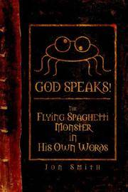 GOD SPEAKS! The Flying Spaghetti Monster in his Own Words