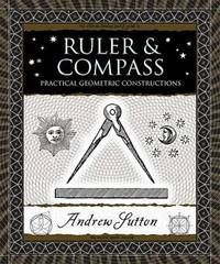 RULER & COMPASS: Practical Geometric Constructions (H)