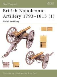 British Napoleonic Artillery 1793-1815 (1): Field Artillery