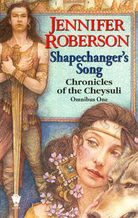 Shapechanger's Song (Chronicles of the Cheysuli, Bk. 1: Shapechangers and Bk. 2: The Song of...