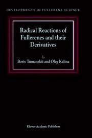 Radical Reactions of Fullerenes and Their Derivatives (Developments in Fullerene Science) by Boris Tumanskii , Oleg Kalina - 2001