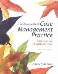 Fundamentals of Case Management Practice: Skills for the Human Services (5th Edition)