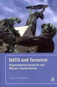NATO and Terrorism: Organizational Expansion and Mission Transformation