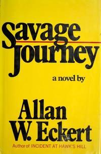 Savage Journey: A Novel