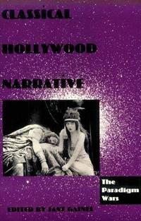 Classical Hollywood Narrative: The Paradigm Wars