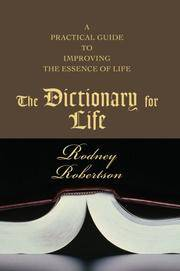 The Dictionary for Life: A practical guide to improving the essence of life